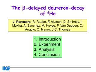 The  b -delayed deuteron-decay of  6 He