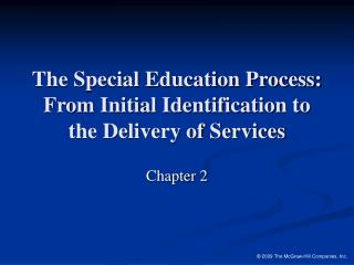 The Special Education Process: From Initial Identification to the Delivery of Services