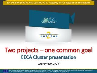 Two projects – one common goal  EECA Cluster presentation