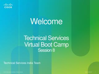 Welcome Technical Services  Virtual Boot Camp  Session  8