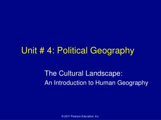 Unit # 4: Political Geography