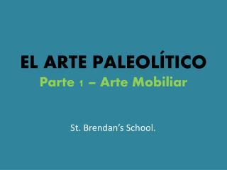 EL ARTE PALEOL�TICO Parte 1 � Arte Mobiliar