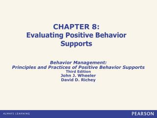 CHAPTER 8: Evaluating Positive Behavior Supports