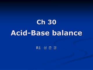 Ch 30 Acid-Base balance