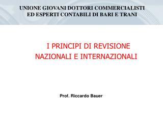 I PRINCIPI DI REVISIONE   NAZIONALI E INTERNAZIONALI