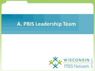 A. PBIS Leadership Team