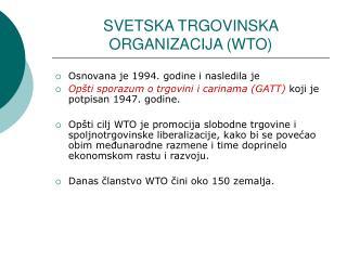 SVETSKA TRGOVINSKA ORGANIZACIJA  (WTO)