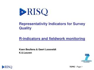 Representativity Indicators for Survey Quality R-indicators and fieldwork monitoring