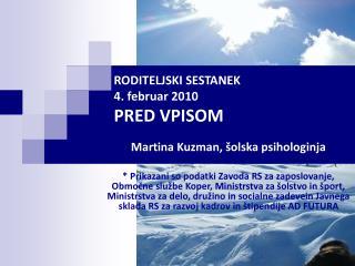 RODITELJSKI SESTANEK 4. februar 2010 PRED VPISOM