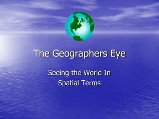 The Geographers Eye