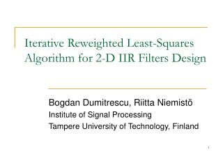 Iterative Reweighted Least-Squares Algorithm for 2-D IIR Filters Design