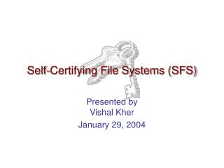 Self-Certifying File Systems (SFS)