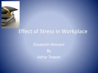 Effect of Stress in Workplace