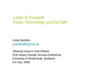 Listen to Yourself!       Voice, Technology and the Self