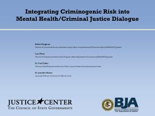 Integrating Criminogenic Risk into  Mental Health/Criminal Justice Dialogue