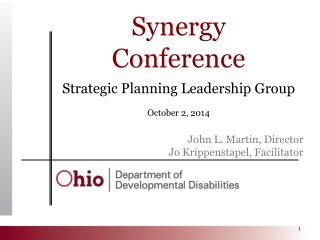 Synergy  Conference Strategic Planning Leadership Group October 2, 2014 John L. Martin,  Director
