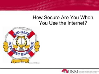 How Secure Are You When You Use the Internet?
