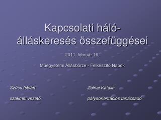Szűcs IstvánZolnai Katalin szakmai vezetőpályaorientációs tanácsadó
