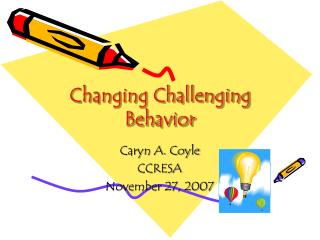 Changing Challenging Behavior