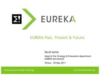 EUREKA Past, Present & Future