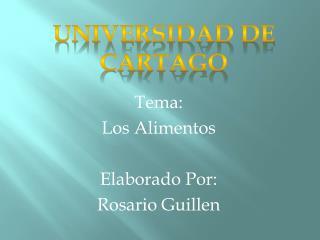 Tema : Los Alimentos Elaborado Por: Rosario Guillen