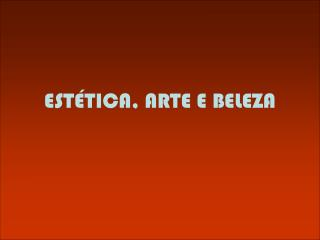 ESTÉTICA, ARTE E BELEZA