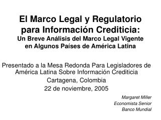El Marco Legal y Regulatorio para Informaci n Crediticia: Un Breve An lisis del Marco Legal Vigente en Algunos Pa ses de