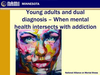 Young adults and dual diagnosis � When mental health intersects with addiction