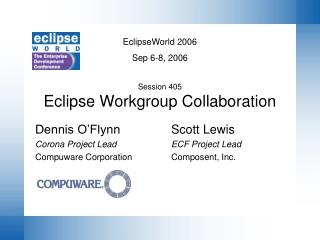 Session 405 Eclipse Workgroup Collaboration