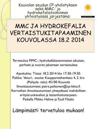 MMC JA HYDROKEFALIA VERTAISTUKITAPAAMINEN KOUVOLASSA  18.2 2014