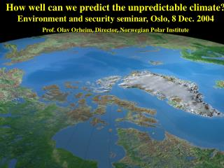 How well can we predict the unpredictable climate?