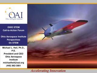 OHIO STEM  Call-to-Action Forum Ohio Aerospace Institute Perspectives  On STEM