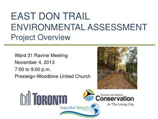 EAST DON TRAIL  ENVIRONMENTAL ASSESSMENT Project Overview