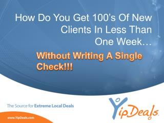 How Do You Get 100's Of New Clients In Less Than  One Week…