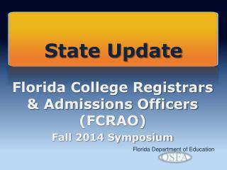 Florida College Registrars & Admissions Officers (FCRAO) Fall 2014 Symposium