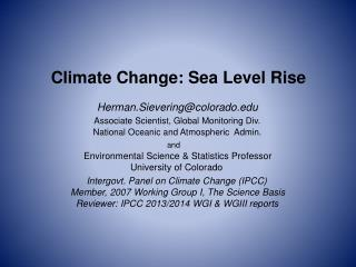 Climate Change: Sea Level Rise Herman.Sievering@colorado