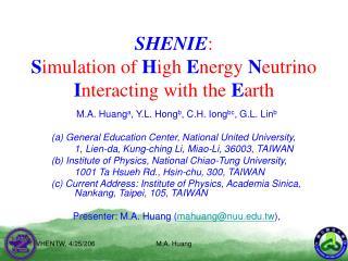 SHENIE :  S imulation of  H igh  E nergy  N eutrino  I nteracting with the  E arth
