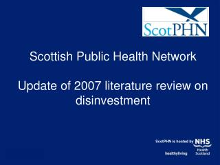 Scottish Public Health Network Update of 2007 literature review on disinvestment