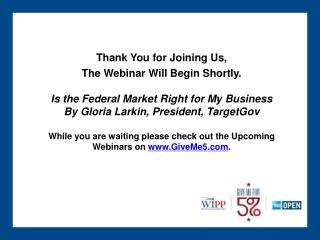 Thank You for Joining Us, The Webinar Will Begin Shortly.