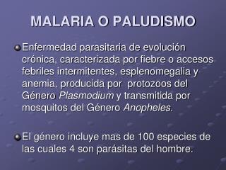 MALARIA O PALUDISMO