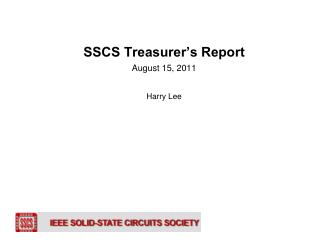 SSCS Treasurer's Report August 15, 2011 Harry Lee