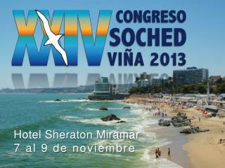 Hotel Sheraton Miramar 7 al 9 de noviembre