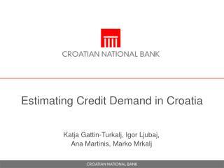 Estimating Credit Demand in Croatia