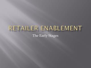 Retailer Enablement