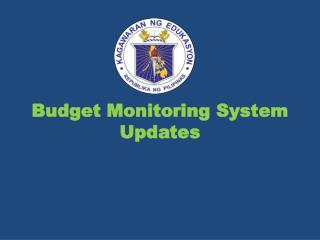 Budget Monitoring System Updates