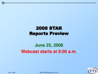 2008 STAR Reports Preview