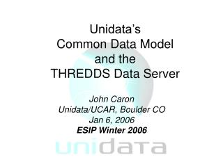Unidata s Common Data Model and the THREDDS Data Server