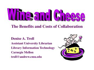 Denise A. Troll Assistant University Librarian Library Information Technology Carnegie Mellon