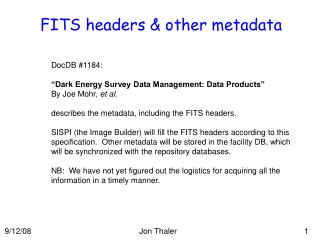 "DocDB #1184: ""Dark Energy Survey Data Management: Data Products"" By Joe Mohr,  et al."