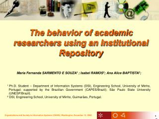 The behavior of academic researchers using an Institutional Repository